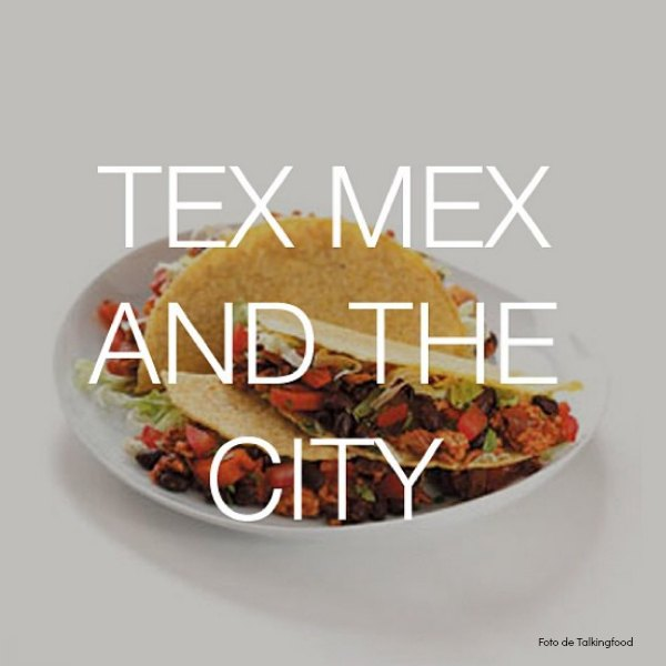 Tex Mex and the City