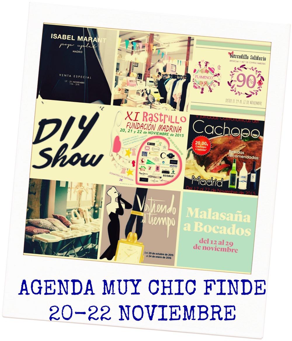 AGENDA MUY CHIC PARA EL FINDE 20-22 NOVIEMBRE