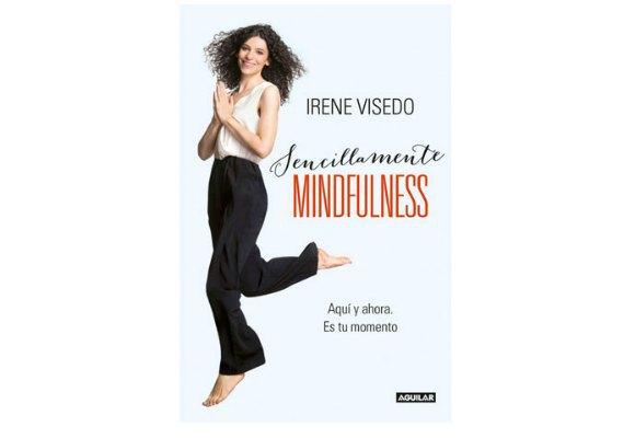 Irene Visedo es una gran fan del Mindfulness. Compra su libro haciendo clic aquí